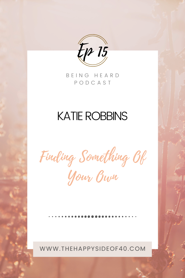 Being Heard Episode 15: Katie Robbins